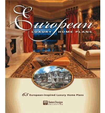 Téléchargez le livre électronique gratuit European Luxury Home Plans : 65 European-Inspired Luxury Home Plans by Dan Sater in French PDF