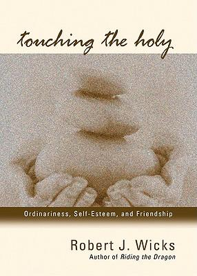 Touching the Holy: Ordinariness, Self-esteem and Friendship