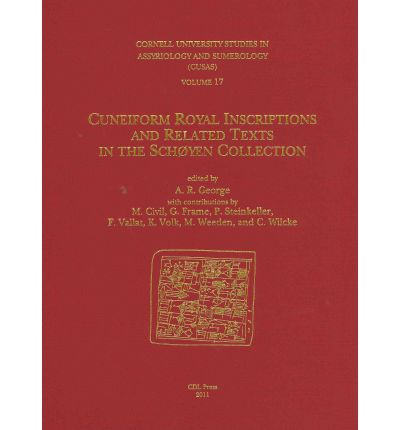 Cuneiform Royal Inscriptions and Related Texts in the Schyen Collection