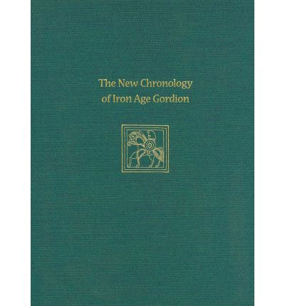 The New Chronology of Iron Age Gordion