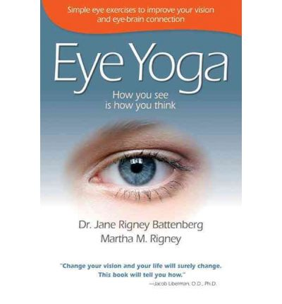 Eye Yoga : How You See Is How You Think