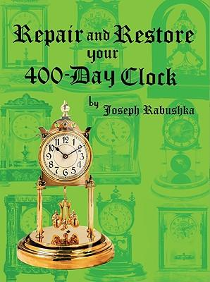 Repair and Restore Your 400-Day Clock