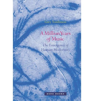 A Million Years of Music : The Emergence of Human Modernity
