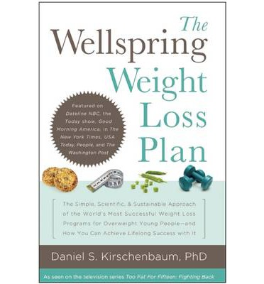 The Wellspring Weight Loss Plan : The Simple, Scientific & Sustainable Approach of the World's Most Successful Weight Loss Programs for Overweight Young People and How You Can Achieve Lifelong Success With it