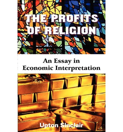 economic essay in interpretation profits religion A primary source is a work that is being studied, or that provides first-hand or direct evidence on a topic common types of primary sources include works of literature, historical documents, original philosophical writings, and religious texts.