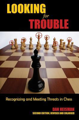 FREE< Looking for Trouble: Recognizing and Meeting Threats in Chess