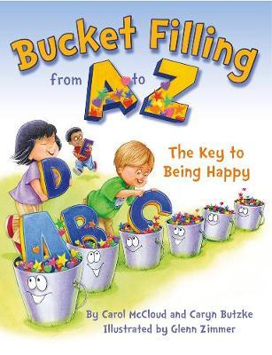 Bucket Filling from A to Z Your Key to Being Happy