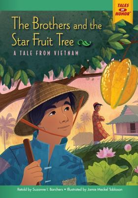 The Brothers and the Star Fruit Tree : Suzanne I Barchers ...