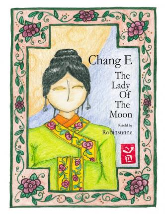 Chang E : The Lady of the Moon