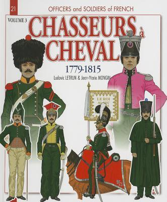 Chasseurs a Cheval 1779-1815: v. 3