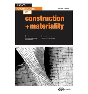 Basics Architecture 02: Construction & Materiality