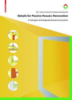 Details for Passive Houses: Renovation : A Catalogue of Ecologically Rated Constructions for Renovation