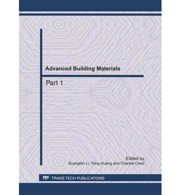 Advanced Building Materials : Selected, Peer Reviewed Papers from the 2011 International Conference on Civil Engineering, Architecture and Building Materials (CEABM 2011)18-20 June, 2011, Haikou, China