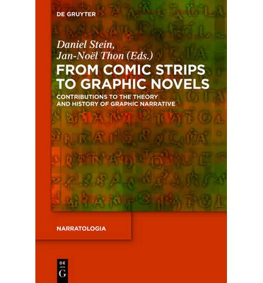 From Comic Strips to Graphic Novels : Contributions to the Theory and History of Graphic Narrative