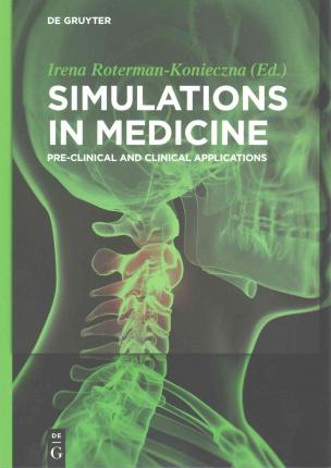 Simulations in Medicine : Pre-Clinical and Clinical Applications