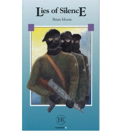 lies of silence Lies of silence by brian moore i have recently read two books back-to-back dealing with the fictional exploration of the troubles in northern ireland: the.
