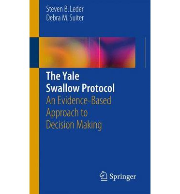 The Yale Swallow Protocol : An Evidence-Based Approach to Decision Making