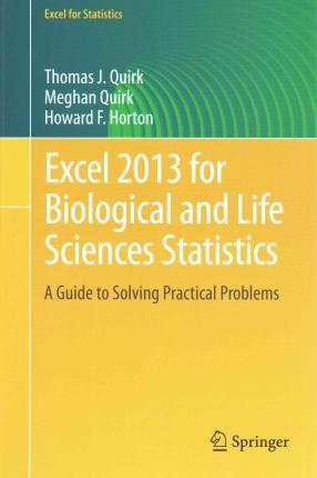 Excel 2013 for Biological and Life Sciences Statistics : A Guide to Solving Practical Problems