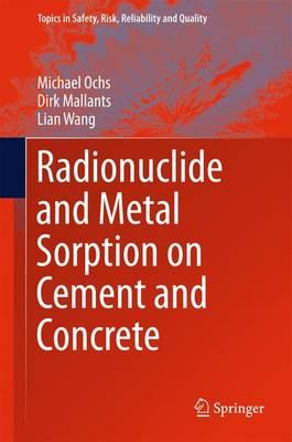 Radionuclide and Metal Sorption on Cement and Concrete 2016