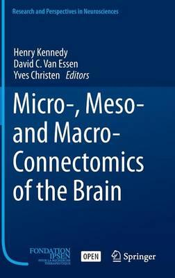Micro-, Meso- and Macro-Connectomics of the Brain 2016