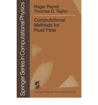 Computational Methods for Fluid Flow : Roger Peyret