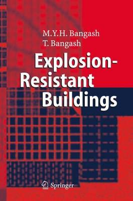 Explosion-resistant Buildings : Design, Analysis, and Case Studies