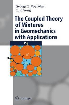 Descargar libros electrónicos gratis kindle The Coupled Theory of Mixtures in Geomechanics with Applications en español PDF RTF by George Z. Voyiadjis, Chung R. Song