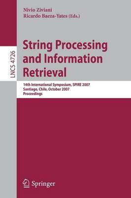 String Processing and Information Retrieval : 14th International Symposium, SPIRE 2007 Santiago, Chile, October 29-31, 2007 Proceedings