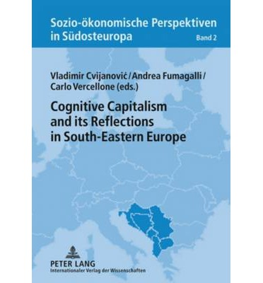 Cognitive Capitalism and its Reflections in South-Eastern Europe