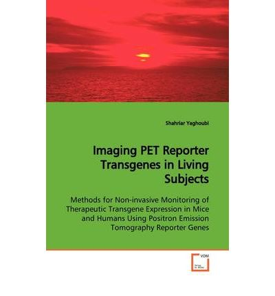 Imaging Pet Reporter Transgenes in Living Subjects