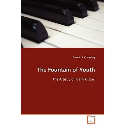 The Fountain Of Youth - The Artistry Of Frank Glazer ...