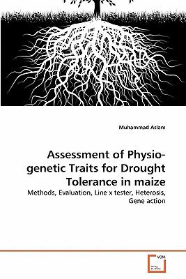Kostenlose PDF-Download-Bücher Assessment of Physio-Genetic Traits for Drought Tolerance in Maize 9783639329322 PDF ePub by Muhammad Aslam