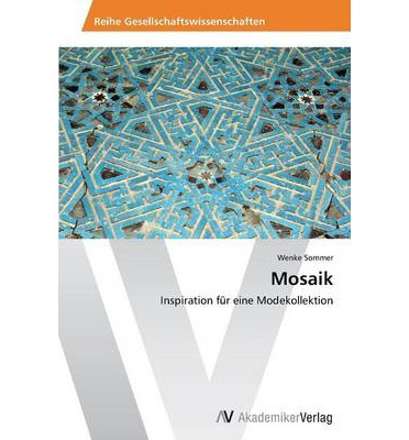Kindle Free E Book Mosaik 3639495543 PDF By Sommer Wenke
