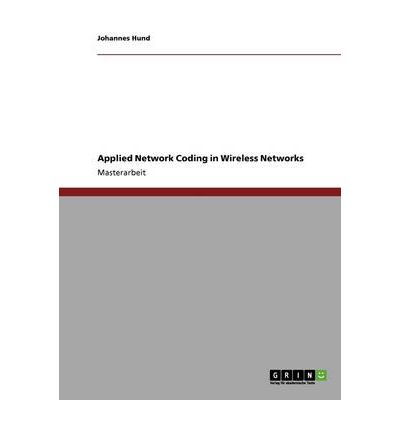 Applied Network Coding in Wireless Networks
