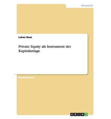 Private Equity ALS Instrument Der Kapitalanlage