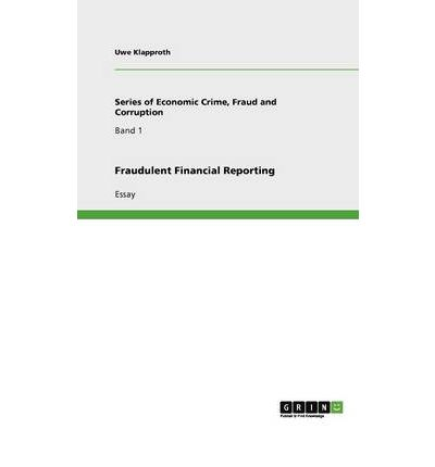 fraudulent financial reporting 17 chapter 3 fraudulent financial reporting chapter summary overview the objectives of this chapter are to promote an understanding of reporting fraud, the types that exist, how it.