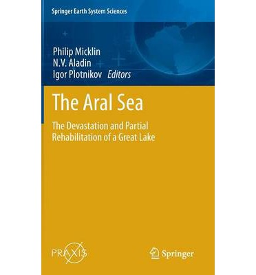 The Aral Sea : The Devastation and Partial Rehabilitation of a Great Lake