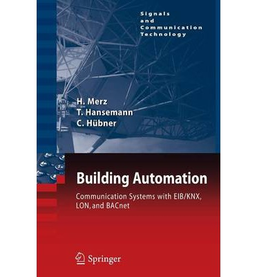 Building Automation 2009 : Communication Systems with EIB/KNX, LON and BACnet