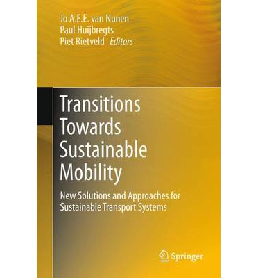 Transitions Towards Sustainable Mobility : New Solutions and Approaches for Sustainable Transport Systems
