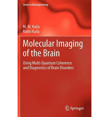Molecular Imaging of the Brain : Using Multi-quantum Coherence and Diagnostics of Brain Disorders