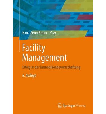 Facility Management : Hans-Peter Braun : 9783642390821