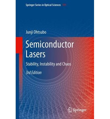 Semiconductor Lasers 2013 : Stability, Instability and Chaos