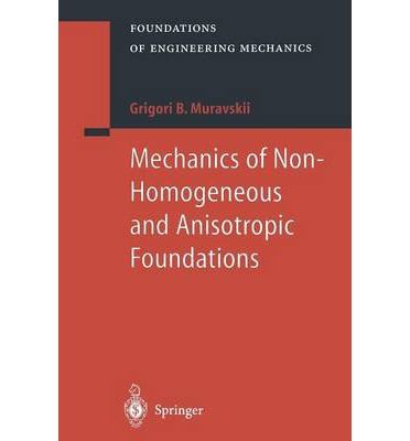 Mechanics of Non-Homogeneous and Anisotropic Foundations