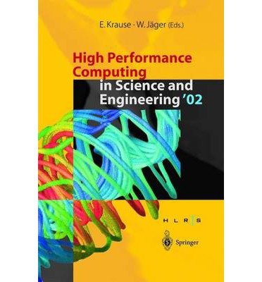 High Performance Computing in Science and Engineering '02 : Transactions of the High Performance Computing Center Stuttgart (HLRS) 2002