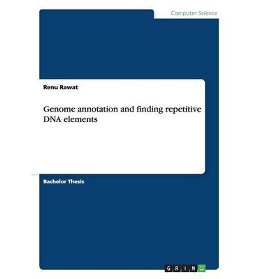 genome annotation thesis The bioinformatics research in this thesis is based on the current annotation of the genomes analyzed such annotations.