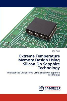 Extreme Temperature Memory Design Using Silicon on Sapphire Technology
