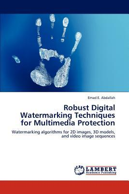 Robust Digital Watermarking Techniques for Multimedia Protection