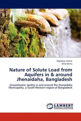 Nature of Solute Load from Aquifers in & Around Jhenaidaha, Bangladesh