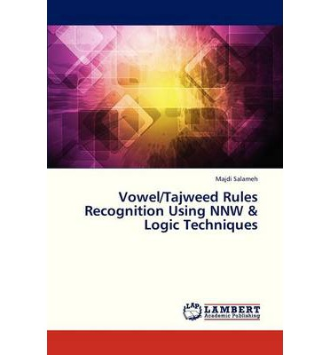 Vowel/Tajweed Rules Recognition Using Nnw & Logic Techniques