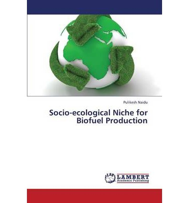 Socio-Ecological Niche for Biofuel Production